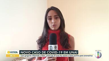 Coronavírus: Confira como está a situação em Unaí - Com garganta inflamada e febre, jovem de 24 anos faz exame e testa positivo para coronavírus.