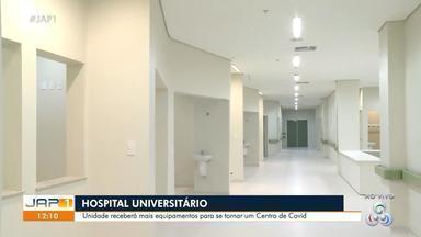Hospital Universitário do Amapá é equipado para passar a atender pacientes com Covid-19 - Hospital Universitário do Amapá é equipado para passar a atender pacientes com Covid-19