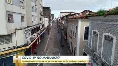 Maranhão vai manter o comércio não essencial fechado até domingo - Maranhão vai manter o comércio não essencial fechado até domingo