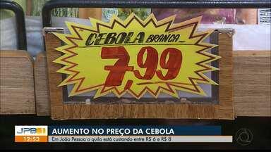 Aumento no preço do quilo da cebola é registrado - Quilo da cebola custa entre R$6 e R$8 em João Pessoa.