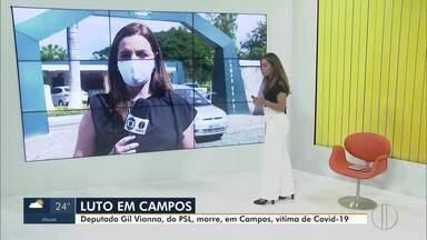 Deputado Gil Vianna morre de Covid-19 em Campos, no RJ - O deputado do PSL estava internado desde a segunda-feira passada (11) em um hospital particular do município.