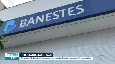 Banestes e SA Ambiental apresentam boas ações durante a pandemia do coronavírus - Veja boas ações de grandes empresas durante essa pandemia do coronavírus.