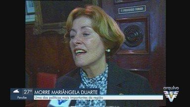 Morre aos 74 anos a ex-deputada federal Mariângela Duarte - Uma das políticas mais importantes da região morreu em luta contra o câncer.