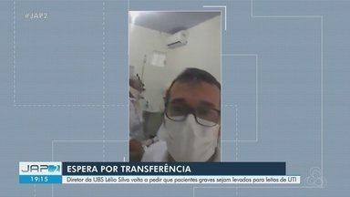 Diretor da UBS Lélio Silva volta a pedir transferência de pacientes para Centros de Covid - undefined