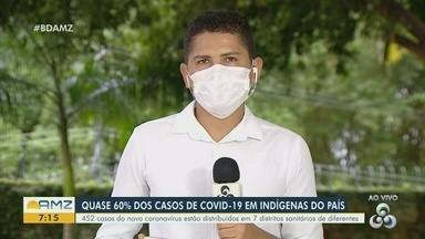 Amazonas concentra quase 60% dos indígenas infectados no Brasil - Em todo país são 760 casos com 36 mortes no país.