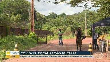 Barreira de fiscalização é realizado em Belterra - O município estava com medidas de 'Lockdown'
