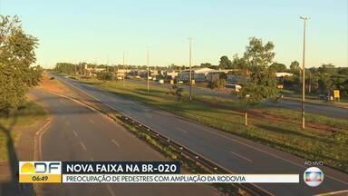DER pretende ampliar a BR-020 - Departamento de Estradas de Rodagem quer fazer uma terceira faixa para melhorar o trânsito na rodovia. Mas, os pedestres que atravessam a BR-020 dizem que vai aumentar o risco.