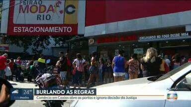 Comércio em Caxias abre as portas e ignora determinação da Justiça - A determinação da Justiça de manter as lojas fechadas em Duque de Caxias é ignorada.