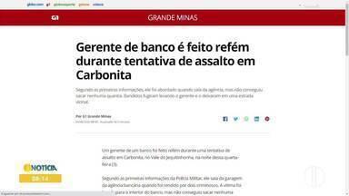 Confira os destaques do G1 nesta quinta-feira (04) - Gerente de banco é feito refém durante tentativa de assalto em Carbonita.