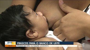 Hospital Universitário em São Luís pede doação de frascos para o banco de leite - Na UTI neonatal, o item principal está garantido com um grande número de doadoras, mas a coleta está comprometida.