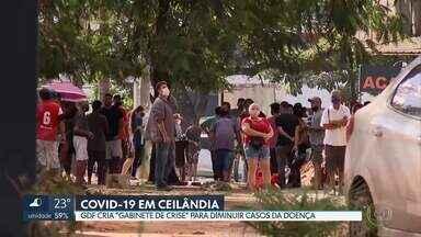 """GDF cria """"Gabinte de Crise"""" para diminuir casos de Covid-19 em Ceilândia - Veja também: Governador Ibaneis Rocha volta ao hospital após uma cirurgia de urgência"""