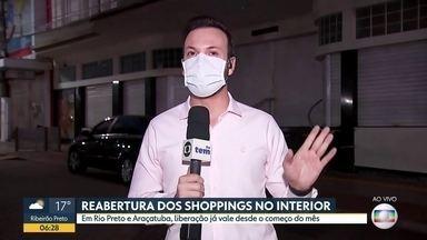 Reabertura de shoppings no interior - Em Rio Preto e Araçatuba, liberação já vale desde o começo do mês.