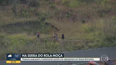 Domingo de grande movimento nas serras da Moeda e Rola Moça - Muitas pessoas insistem em desrespeitar os decretos que proíbem acesso ao Topo do Mundo e à Serra do Rola Moça durante a pandemia