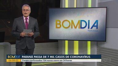 Paraná passa de 7 mil casos de coronavírus - 134 novos casos foram confirmados em 24 horas.