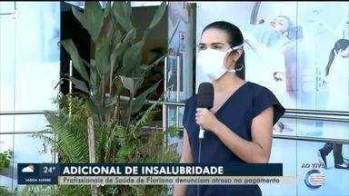 Profissionais de saúde de Floriano denunciam atraso no adicional de insalubridade - Profissionais de saúde de Floriano denunciam atraso no adicional de insalubridade