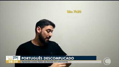 Português Descomplicado: saiba perguntar as horas corretamente - Português Descomplicado: saiba perguntar as horas corretamente