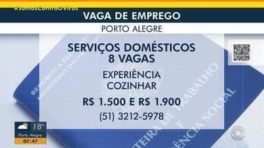 Empresa de Porto Alegre tem oito vagas para serviços domésticos - Acesse o g1.com.br/rs e veja os detalhes.