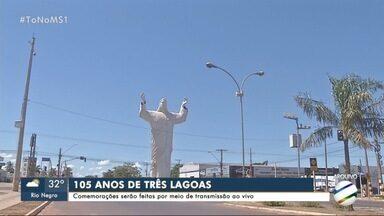 Comemorações dos 105 anos de Três Lagoas serão feitas com transmissão pela internet - Comemorações dos 105 anos de Três Lagoas serão feitas com transmissão pela internet