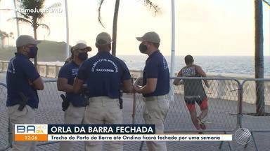 Após fim de semana com aglomeração, trecho da orla entre Barra e Ondina é interditado - Medida foi anunciada pela prefeitura de Salvador na segunda-feira (15) e entra em vigor nesta terça (16).