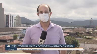 Pesquisa que mapeia Covid-19 na Baixada Santista entra em 4º fase - Estudo é feito para mapear casos da doença em toda a região.