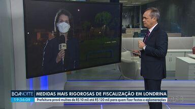 Londrina terá medidas mais rigorosas para quem não cumprir regras durante a pandemia - Prefeitura prevê multas de R$ 10 mil ate R$ 120 mil para quem fizer festas e aglomerações.