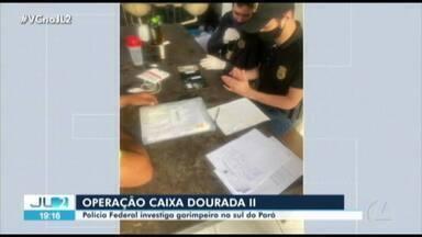 Operação Caixa Dourada II: PF investiga garimpeiros no sul do Pará - Operação Caixa Dourada II: PF investiga garimpeiros no sul do Pará