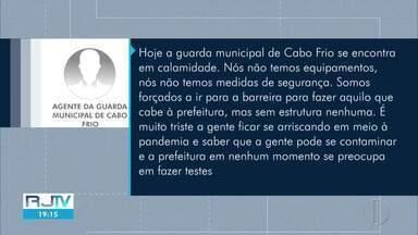 Guardas municipais de Cabo Frio, RJ, denunciam más condições de trabalho - São relatos de falta de equipamento de proteção individual, testagem, estrutura de trabalho nas barreiras sanitárias. GCM tem nove guardas infectados pela Covid-19, e um morto.