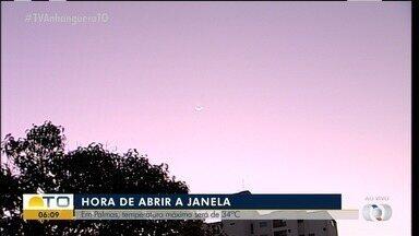 É hora de abrir a janela: Veja como fica o tempo em Palmas - É hora de abrir a janela: Veja como fica o tempo em Palmas