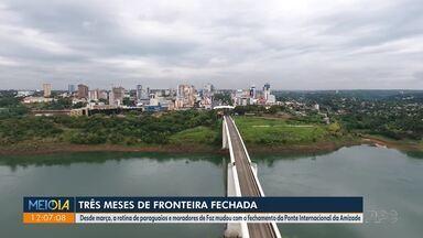 Três meses de fronteira fechada - A Ponte da Internacional da Amizade foi fechada em março por causa da pandemia do novo coronavírus