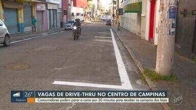 Campinas abre vagas de drive-thru para clientes receberem as compras sem sair do carro - No total, são 31 vagas, 16 na Rua Onze de Agosto e 15 na Rua Visconde do Rio Branco. A sinalização permite a parada de 30 minutos.