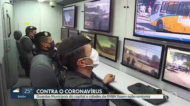 Guardas Municipais de BH e cidades da Região Metropolitana fazem ação conjunta - A ação é de fiscalização e educativa para tentar frear o contágio do Coronavírus.