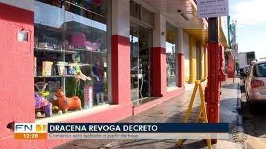 Dracena recua e fecha comércio como determinado pelo Estado - Lojas estão fechadas a partir desta quinta-feira (18).