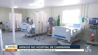 Hospital de campanha de Roraima tem inauguração adiada pela quinta vez - O espaço foi construído há quase três meses.