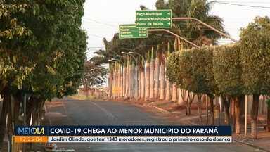 Coronavírus chega ao menor município do Paraná - Jardim Olinda, que tem 1.343 moradores, registrou o primeiro caso da doença.