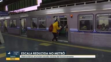 Metrô circula hoje em escala mínima - Metroviários anunciam escala mínima de funcionamento.