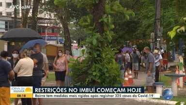 Medidas restritivas mais duras começam a valer nesta quinta-feira, no bairro do Imbuí - Ações incluem fechamento do comércio e aplicação de testes de Covid-19.