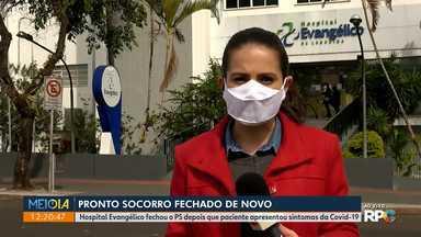 Pronto Socorro do Hospital Evangélico de Londrina está fechado - Ala foi fechada depois que paciente apresentou sintomas da Covid-19.