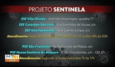 ''Projeto sentinela'' disponibiliza postos de saúde para atendimento de COVID-19 - ''Projeto sentinela'' disponibiliza postos de saúde para atendimento de COVID-19, em Rondonópolis
