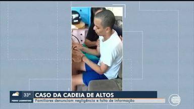 Familiares de presos da cadeia de Altos denunciam negligência e falta de informação - Familiares de presos da cadeia de Altos denunciam negligência e falta de informação