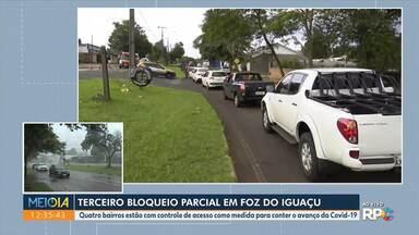 Terceiro bloqueio parcial em Foz do Iguaçu - Quatro bairros estão com controle de acesso como medida para conter o avanço da Covid-19