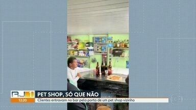 Dono de bar usa pet shop vizinho para funcionar de maneira irregular em Petrópolis - Comerciante é dono dos dois estabelecimentos. Cerca de 16 pessoas estavam no bar.