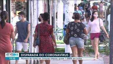 Número de casos de Covid-19 em Linhares, ES, cresceu quase 1.000% em junho - Veja na reportagem.