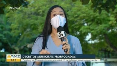 Durante a pandemia, decretos municipais são prorrogados - Prefeitura de Manaus estendeu prazos até 31 de julho por conta da pandemia.