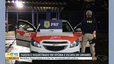 Taxista é sequestrado em Vitória, mas escapa em Linhares - Bandidos foram presos e o táxi recuperado pela Polícia
