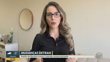 Regional do Detran em Barretos, SP, passa a realizar atendimentos presenciais - Atendimentos acontecem das 14h às 17h de terça a quinta-feira.