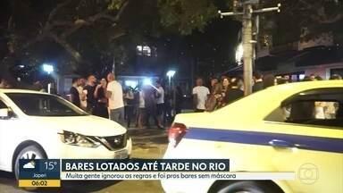 Bares ficam lotados na primeira noite de liberação no Rio - Houve falta de distanciamento, de máscaras e de respeito aos horários determinados.
