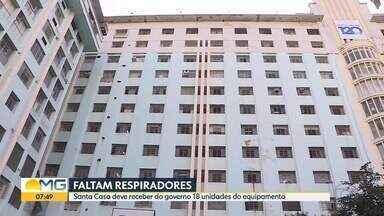 Faltam respiradores da Santa Casa de BH - Governo de Minas deve enviar 18 equipamentos. Hospital também está com 100% dos leitos de UTI ocupados.