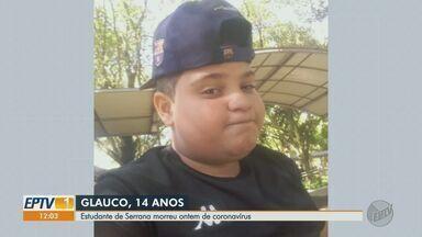 Estudante de 14 anos de Serrana, SP, morre com Covid-19 - Ele chegou a ser internado em um hospital de Sertãozinho, mas não resistiu.