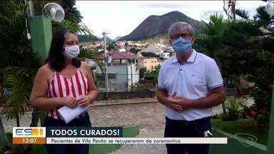 Todos os moradores de Vila Pavão que pegaram coronavírus estão curados, no ES - Veja a reportagem.