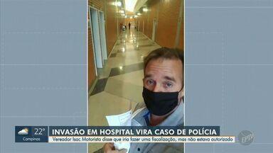 Vereador Isac Motorista invade hospital de campanha em Santa Bárbara d'Oeste - O político disse que iria realizar uma fiscalização, mas não estava autorizado.